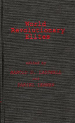 World Revolutionary Elites: Studies in Coercive Ideological Movements