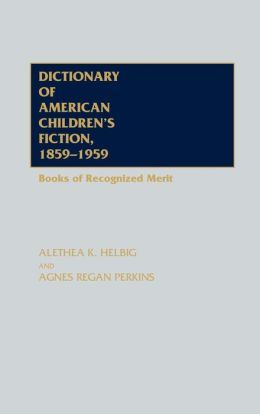 Dictionary Of American Children's Fiction, 1859-1959
