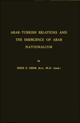 Arab-Turkish Relations and the Emergence of Arab Nationalism