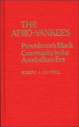 The Afro-Yankees: Providence's Black Community in the Antebellum Era