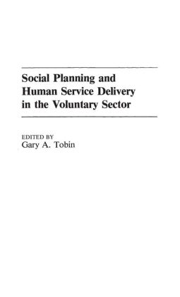 Social Planning and Human Service Delivery in the Voluntary Sector