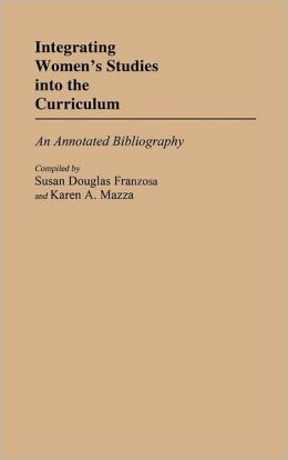 Integrating Women's Studies into the Curriculum: An Annotated Bibliography