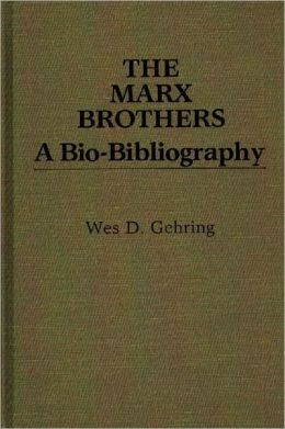 The Marx Brothers: A Bio-Bibliography