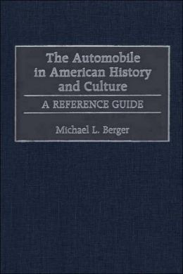 Automobile in American History and Culture: A Reference Guide