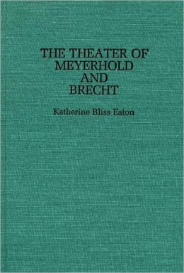 Theatre Of Meyerhold And Brecht