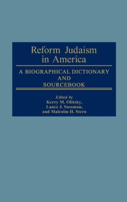 Reform Judaism in America: A Biographical Dictionary and Sourcebook