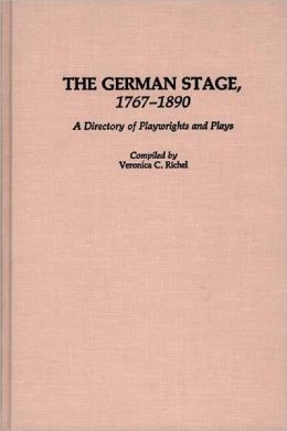 The German Stage, 1767-1890: A Directory of Playwrights and Plays