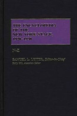 The Encyclopedia of the New York Stage, 1920-1930: Vol.2, N-Z