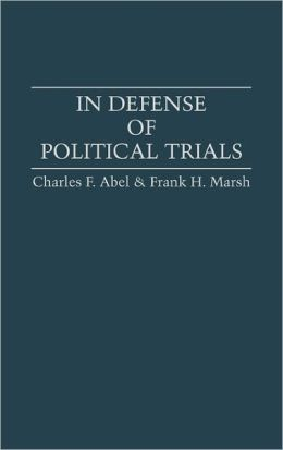 In Defense Of Political Trials