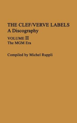 The Clef/Verve Labels: A Discography; Volume I: The Norman Granz Era; Volume II: The MGM Era
