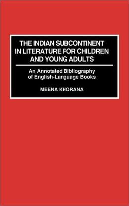 The Indian Subcontinent In Literature For Children And Young Adults