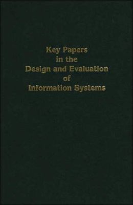 Key Papers in the Design and Evaluation of Information Systems
