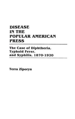 Disease in the Popular American Press: The Case of Diphtheria, Typhoid Fever, and Syphilis, 1870-1920