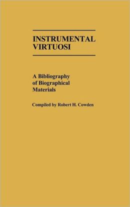 Instrumental Virtuosi: A Bibliography of Biographical Materials
