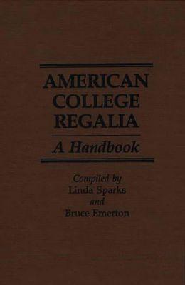 American College Regalia: A Handbook
