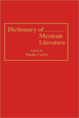 Dictionary Of Mexican Literature