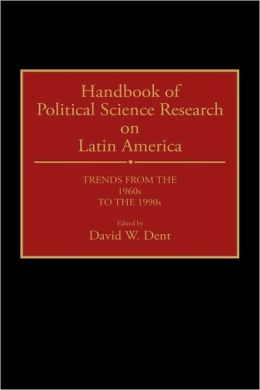Handbook Of Political Science Research On Latin America