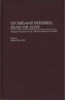 Of Dreams Deferred, Dead Or Alive