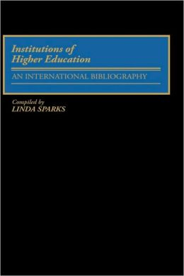 Institutions of Higher Education: An International Bibliography