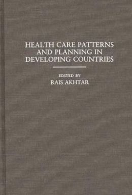 Health Care Patterns and Planning in Developing Countries