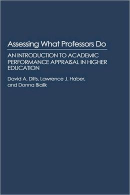 Assessing What Professors Do: An Introduction to Academic Performance Appraisal in Higher Education