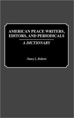 American Peace Writers, Editors, And Periodicals