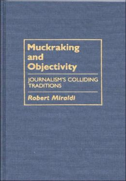 Muckraking And Objectivity