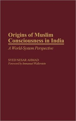 Origins Of Muslim Consciousness In India