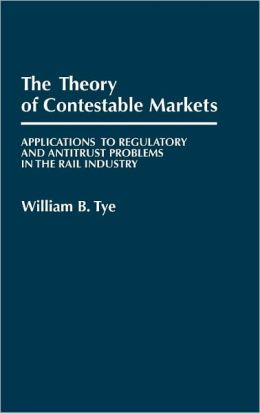 The Theory Of Contestable Markets