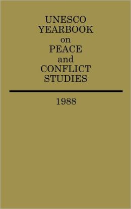 Unesco Yearbook On Peace And Conflict Studies 1988