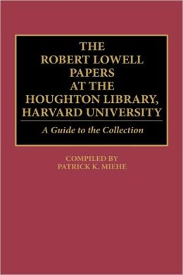 Robert Lowell Papers At The Houghton Library, Harvard University