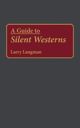 Guide To Silent Westerns