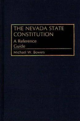 The Nevada State Constitution: A Reference Guide