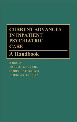 Current Advances In Inpatient Psychiatric Care