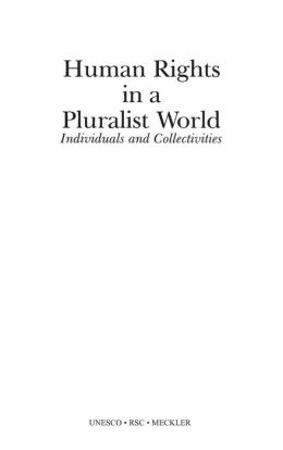 Human Rights in a Pluralist World: Individuals and Collectivities