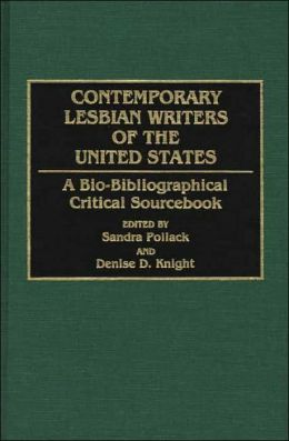 Contemporary Lesbian Writers of the United States: A Bio-Bibliographical Critical Sourcebook