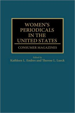 Women's Periodicals in the United States: Consumer Magazines