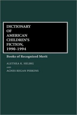Dictionary of American Children's Fiction, 1990-1994: Books of Recognized Merit