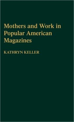 Mothers and Work in Popular American Magazines
