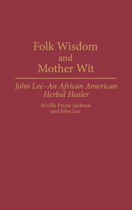 Folk Wisdom And Mother Wit