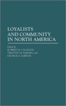 Loyalists And Community In North America