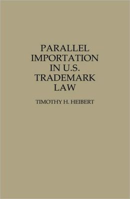 Parallel Importation in U.S. Trademark Law