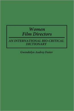Women Film Directors: An International Bio-Critical Dictionary