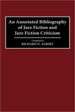 Annotated Bibliography Of Jazz Fiction And Jazz Fiction Criticism