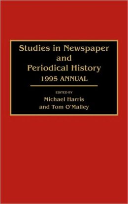 Studies In Newspaper And Periodical History