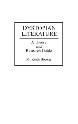 Dystopian Literature: A Theory and Research Guide