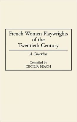 French Women Playwrights Of The Twentieth Century
