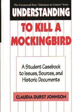 Understanding To Kill A Mockingbird