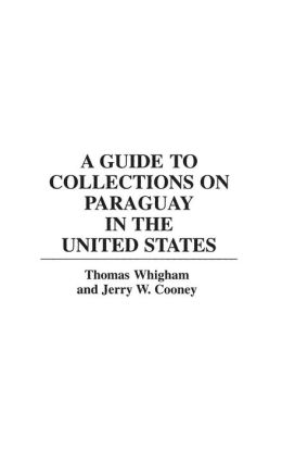 A Guide to Collections on Paraguay in the United States
