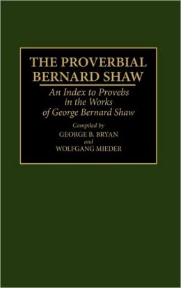 Proverbial Bernard Shaw, The